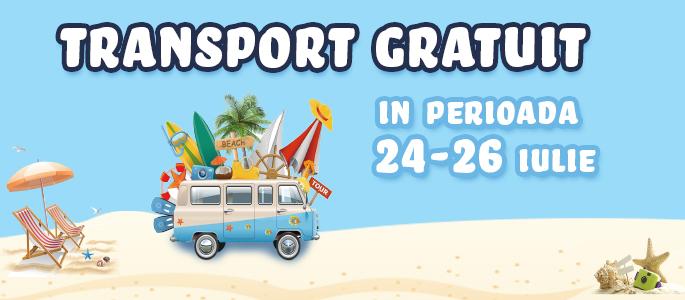 Transport Gratuit 24-26 iulie