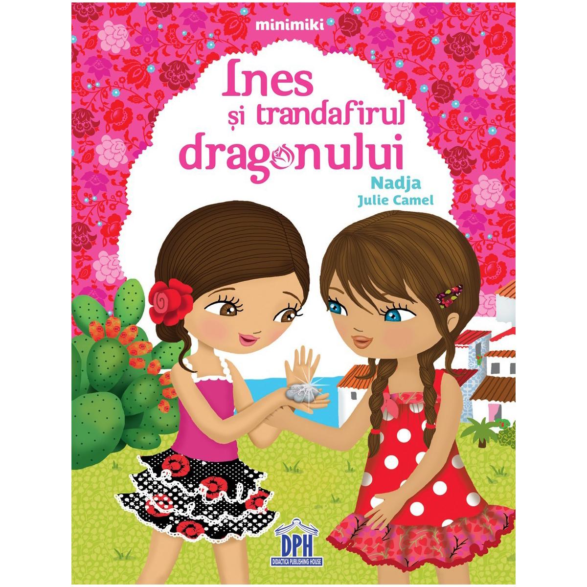Carte Ines si trandafirul dragonului, Editura DPH