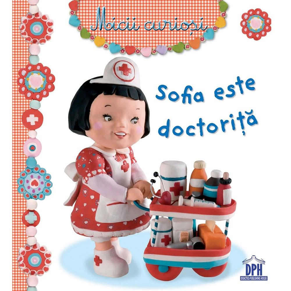 Carte Sofia este doctorita, Editura DPH imagine 2021