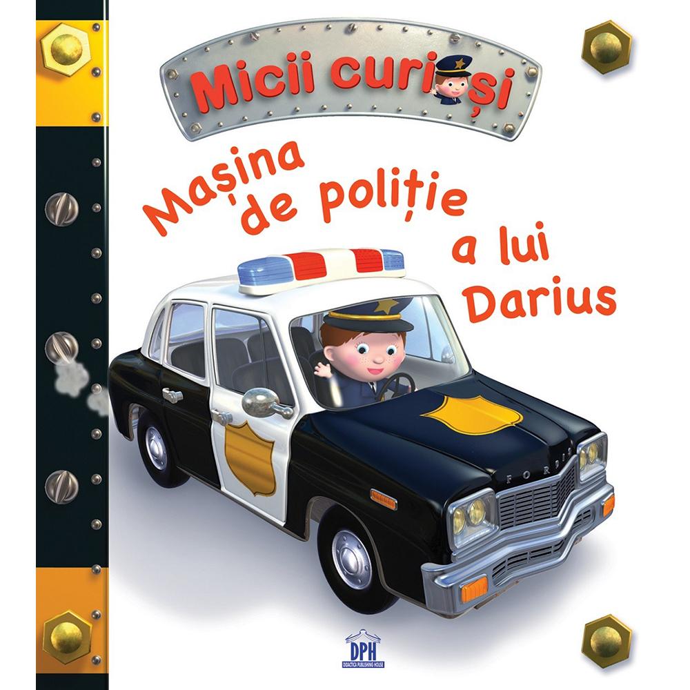 Carte Masina de politie a lui Darius, Editura DPH