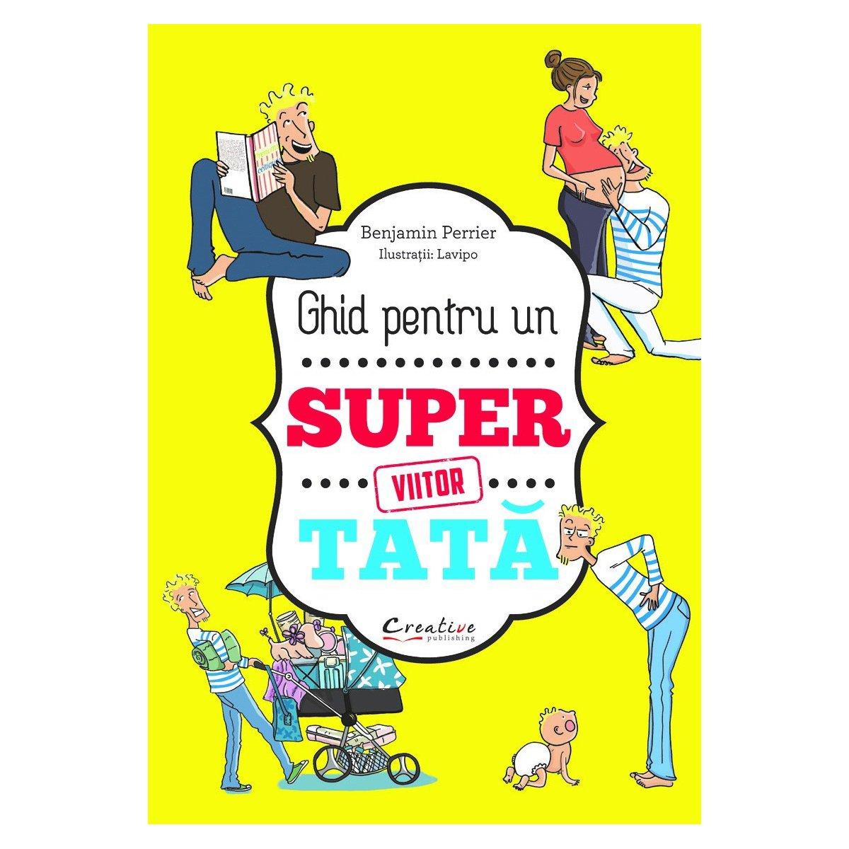 Carte Ghid pentru un viitor super-tata, Editura DPH
