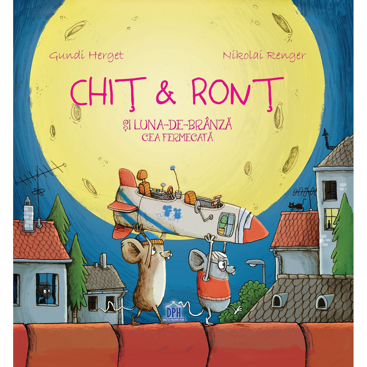 Carte Chit & Ront si luna-de-branza cea fermecata, Editura DPH
