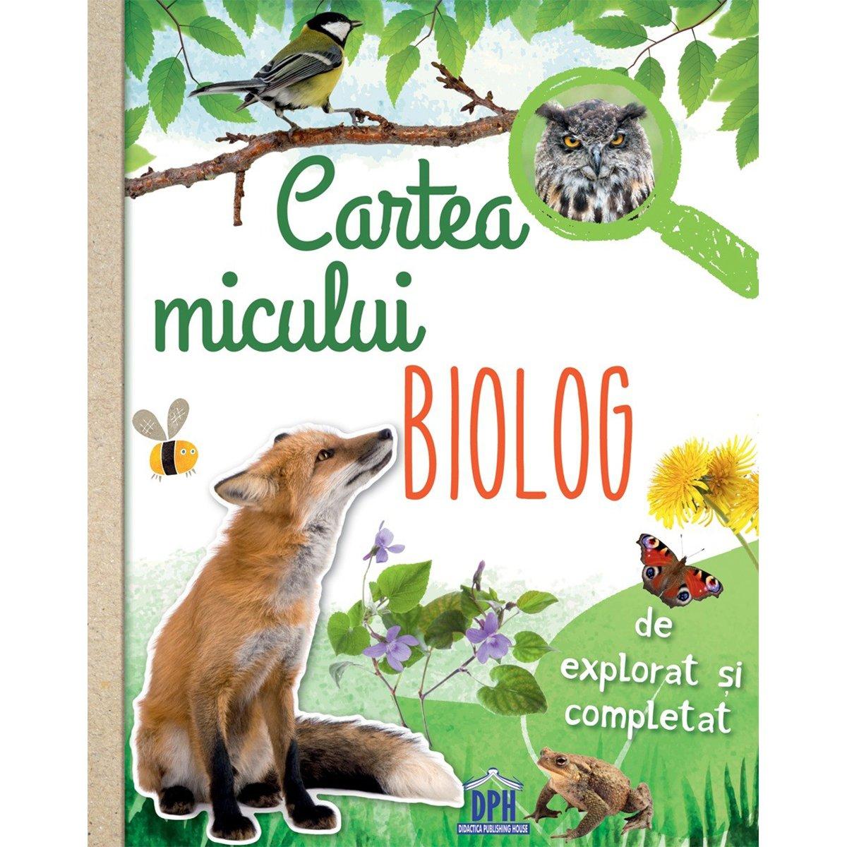 Carte Cartea micului biolog, Editura DPH