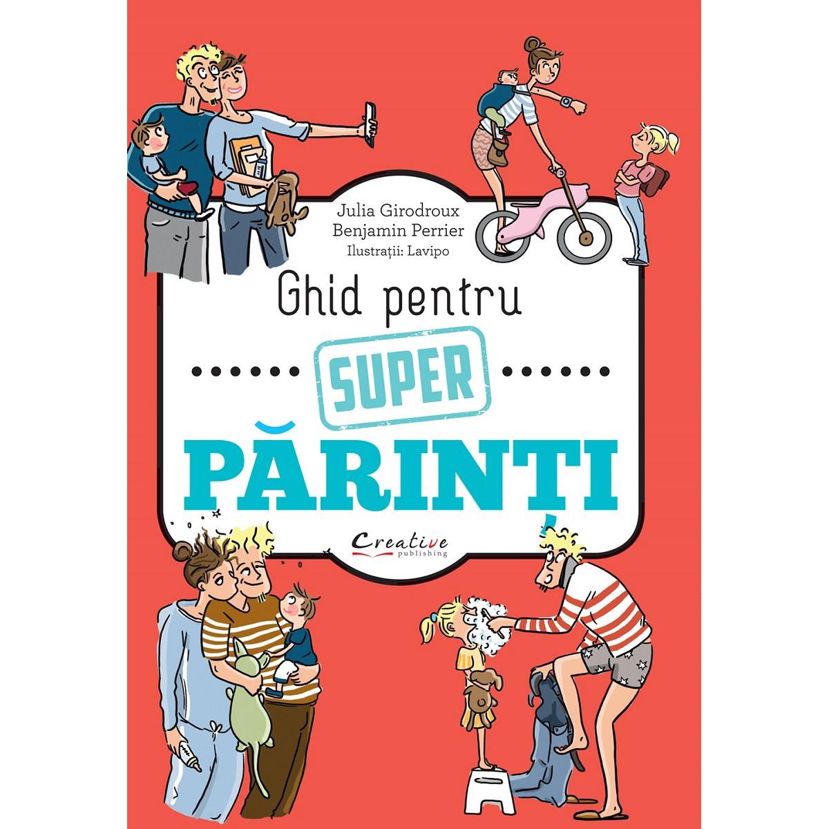 Carte Ghid pentru super parinti, Editura DPH