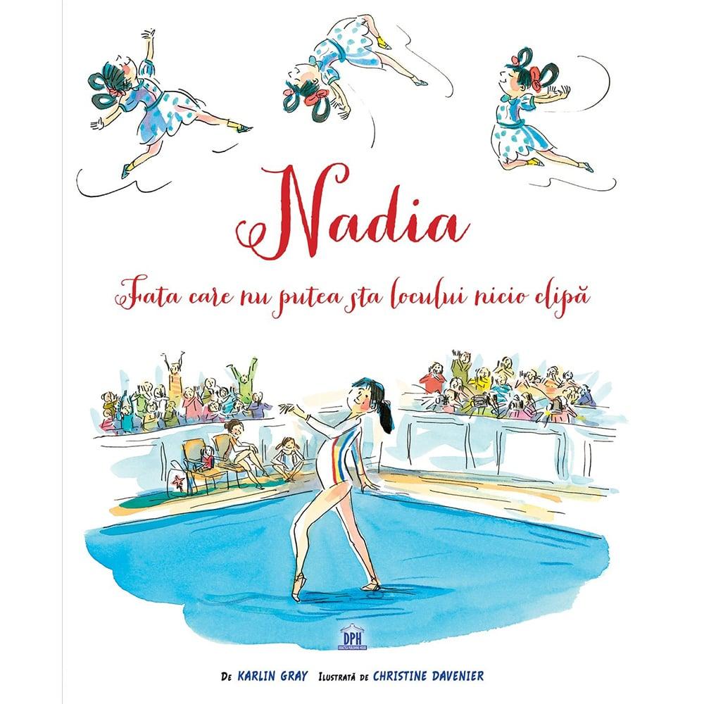 Carte Nadia - Fata care nu putea sta locului nicio clipa, Editura DPH