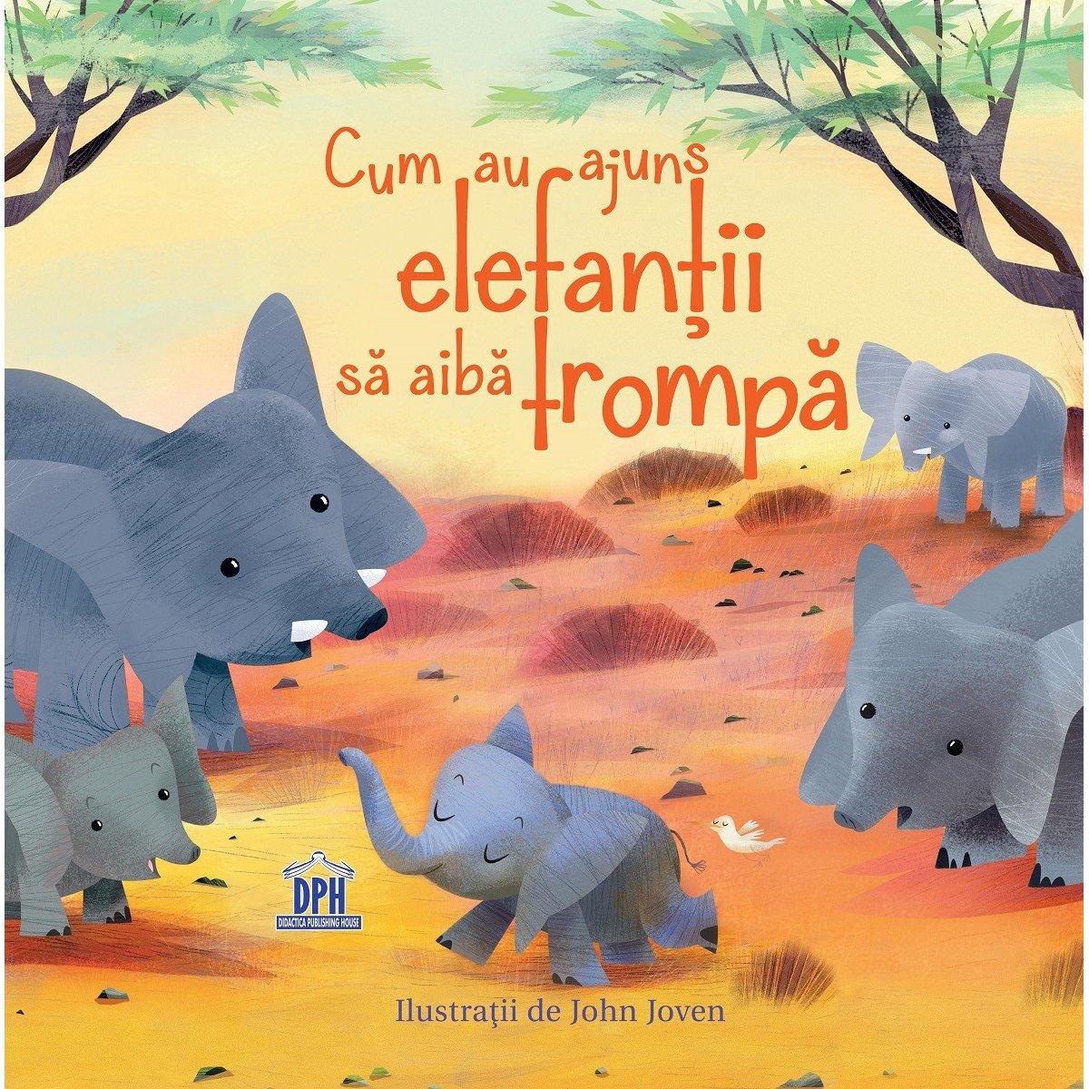 Carte Cum au ajuns elefantii sa aiba trompa, Editura DPH