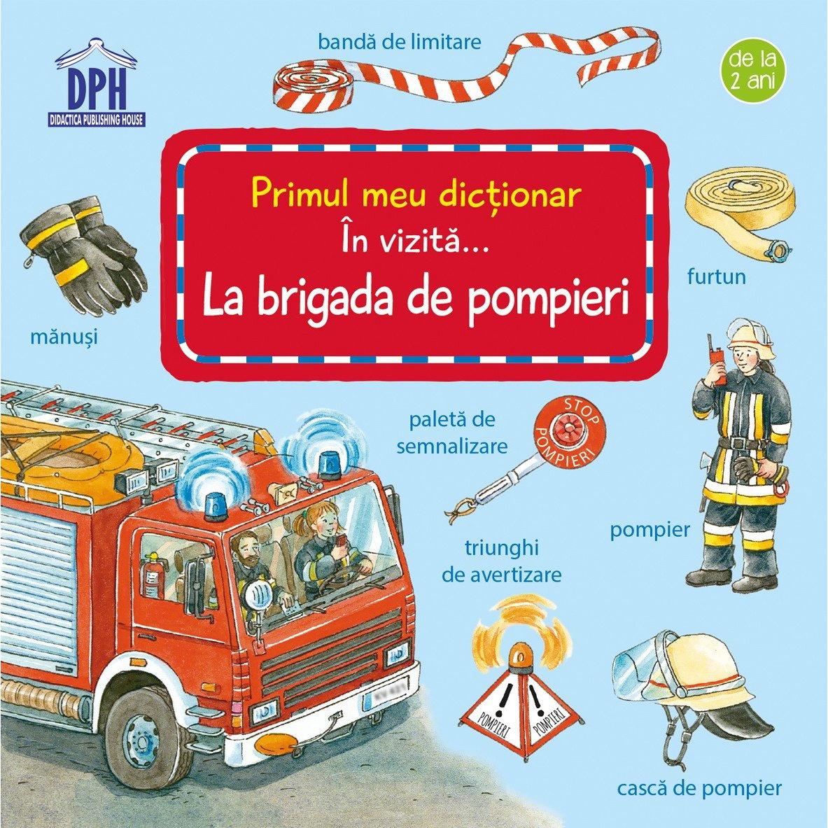 Carte In vizita... la Brigada de pompieri, Editura DPH imagine 2021