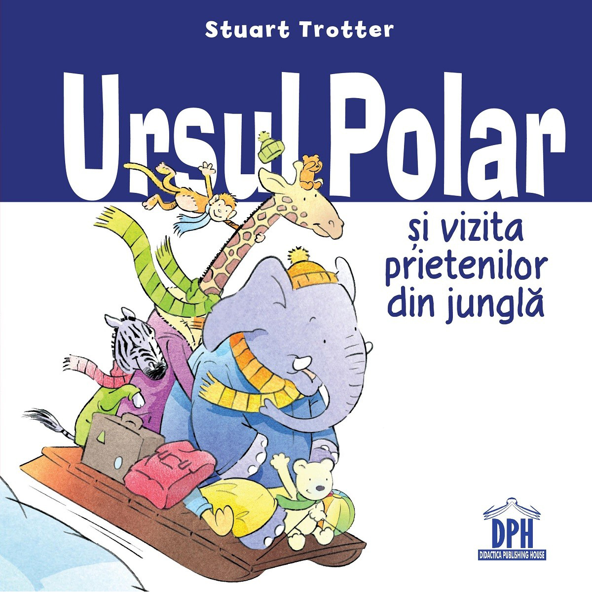 Carte Ursul polar si vizita prietenilor din jungla, Editura DPH