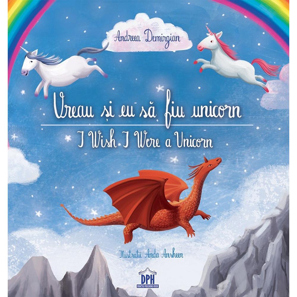 Carte Vreau si eu sa fiu unicorn, Editura DPH