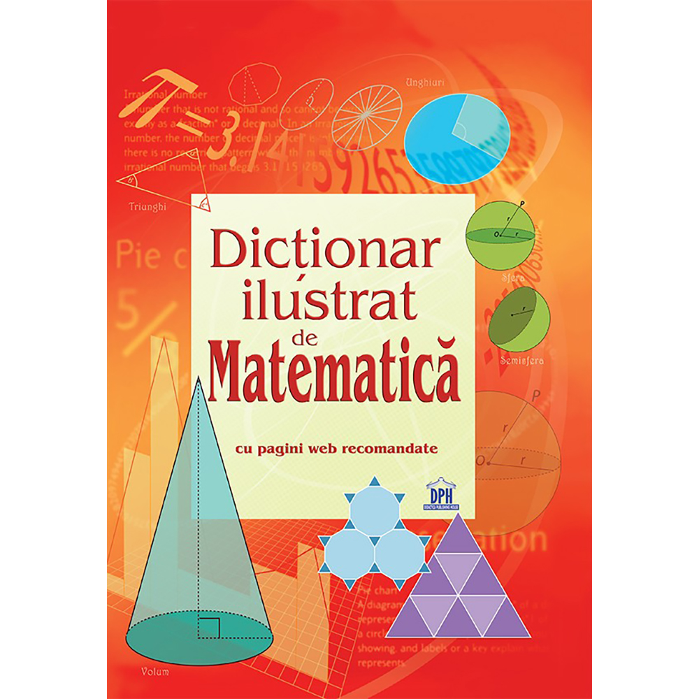 Carte Dictionar ilustrat de matematica, Editura DPH