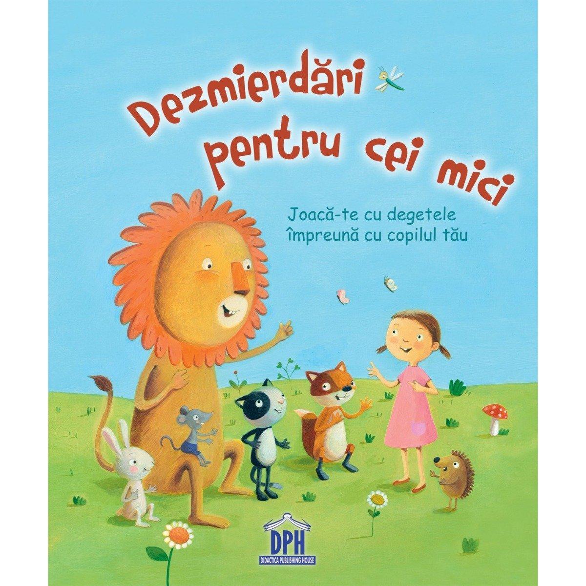 Dezmierdari pentru cei mici - jocuri cu degete, Editura DPH