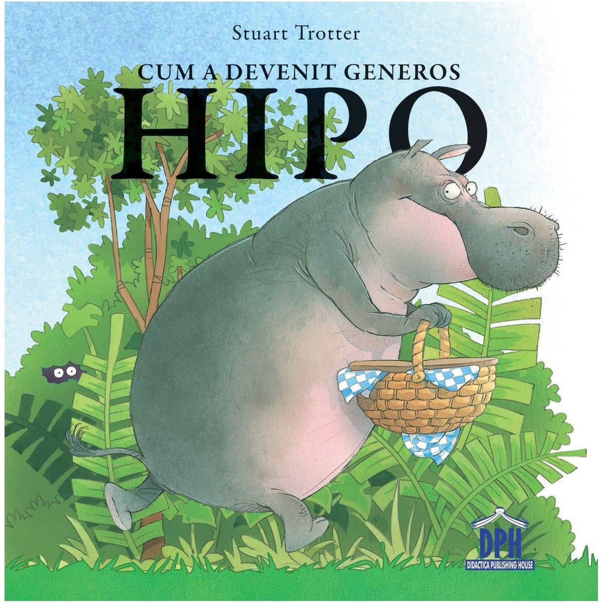 Carte Cum a devenit generos Hipo, Editura DPH imagine 2021