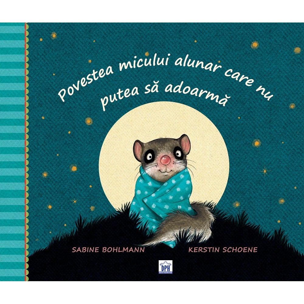 Carte Povestea micului alunar care nu putea sa adoarma, Editura DPH