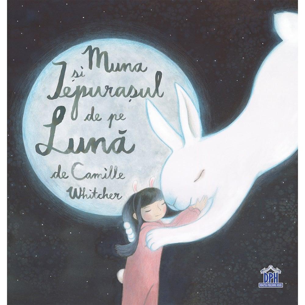 Carte Muna si iepurasul de pe Luna, Editura DPH