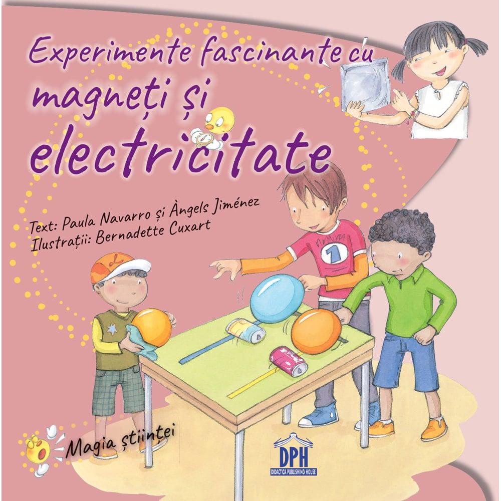 Carte Experimente fascinante cu magneti si electricitate, Editura DPH imagine 2021