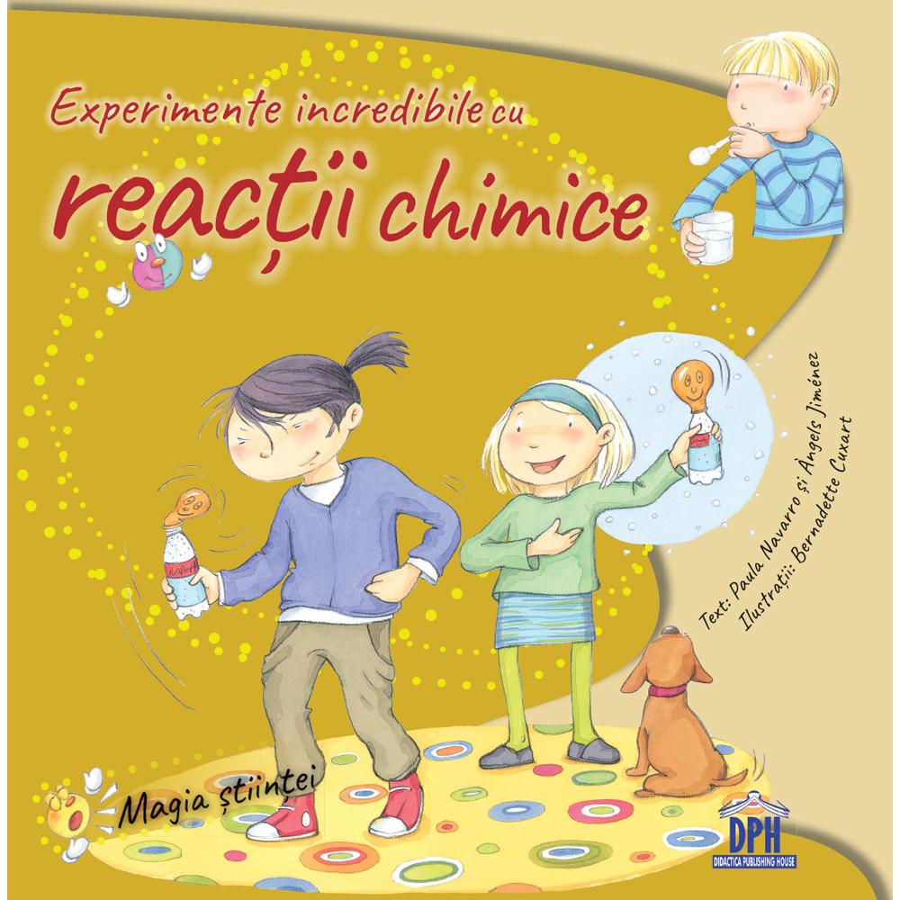 Carte Experimente incredibile cu reactii chimice si amestecuri, Editura DPH