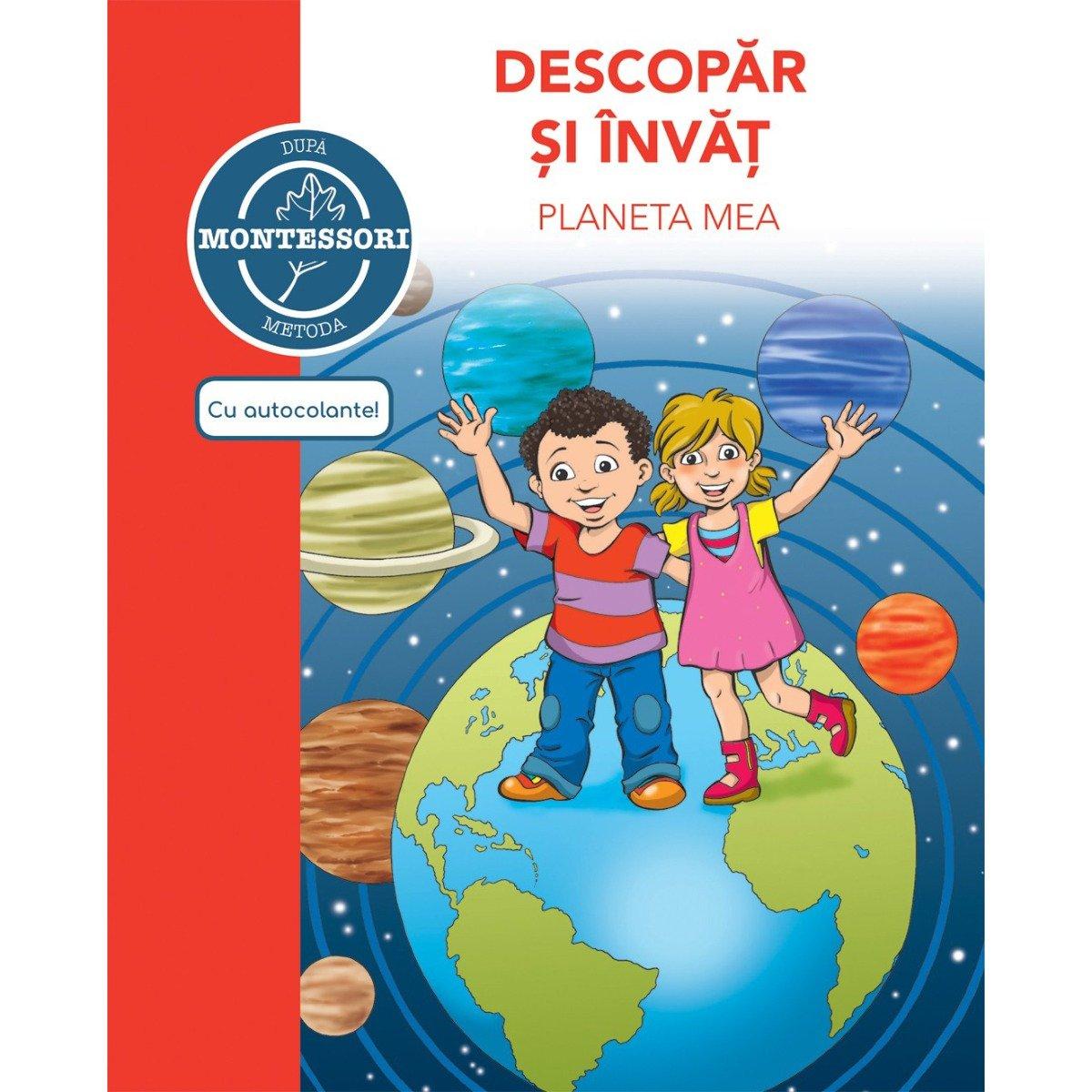 Carte Descopar si invat planeta mea - dupa metoda Montessori, Editura DPH imagine 2021