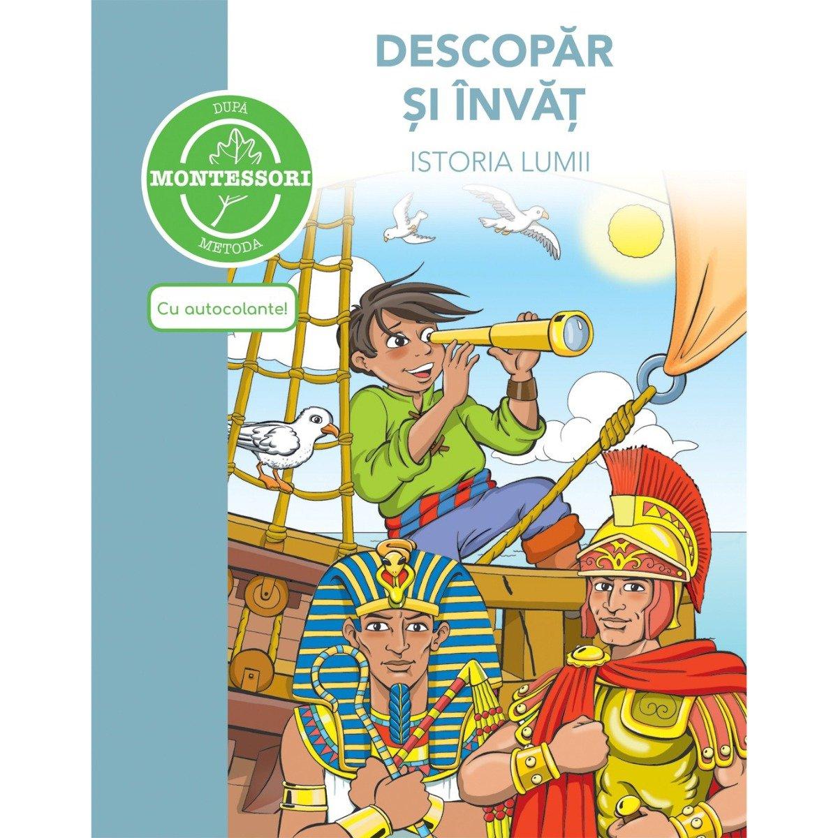 Carte Descopar si invat istoria lumii - dupa metoda Montessori, Editura DPH imagine 2021