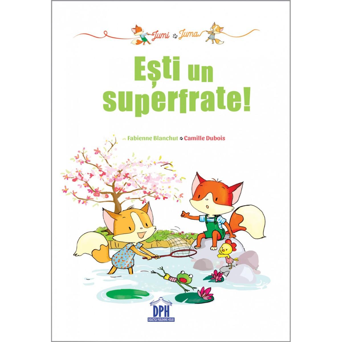 Carte Jumi si Juma: esti un superfrate!, Editura DPH