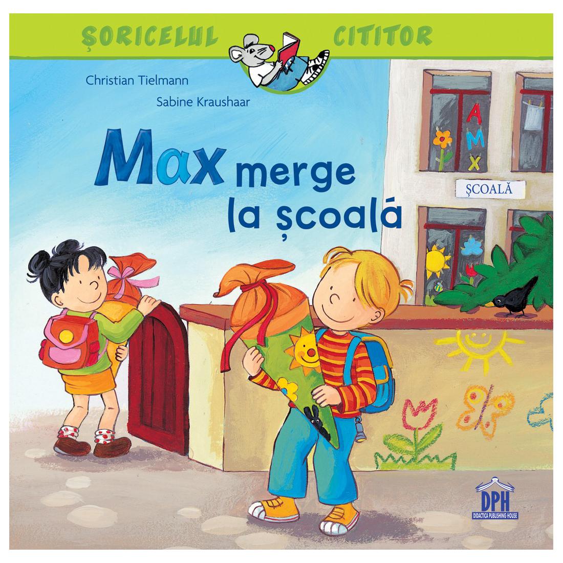 Carte Max merge la scoala, Editura DPH