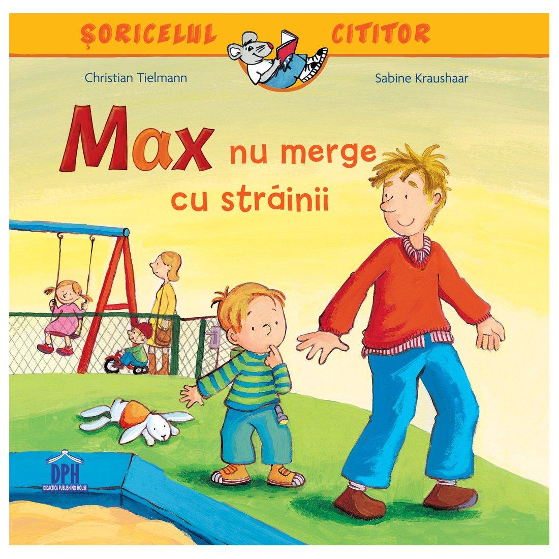 Carte Max nu merge cu strainii, Editura DPH