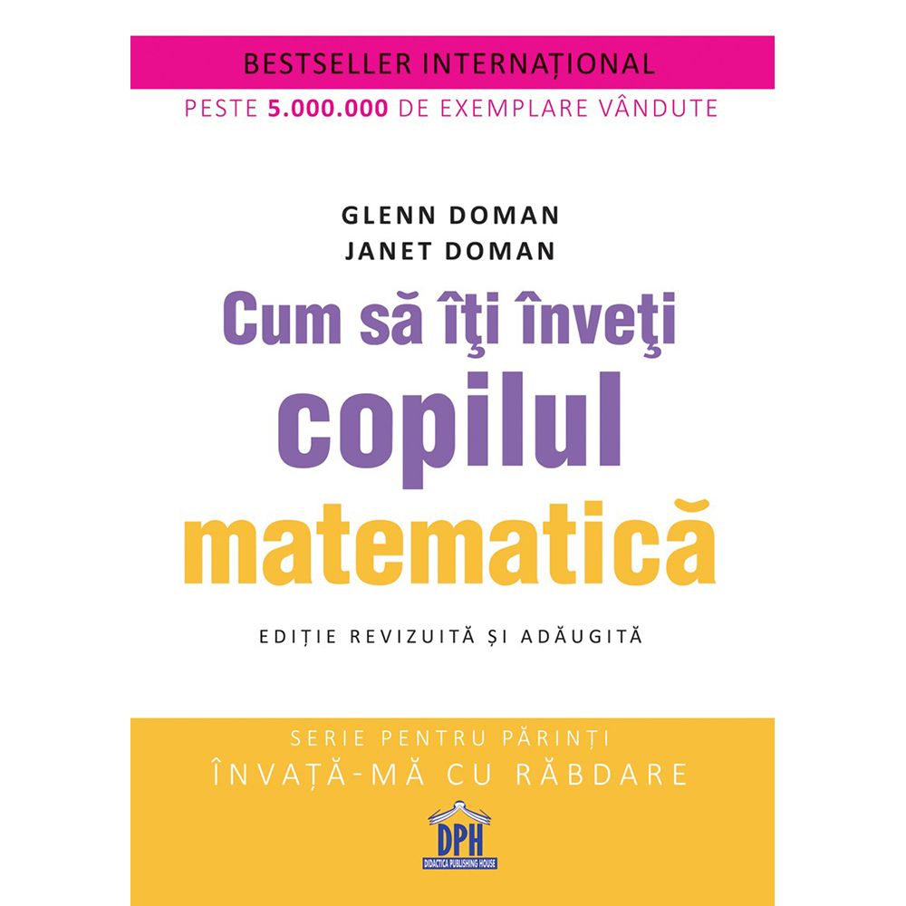 Carte Cum sa iti inveti copilul matematica , Editura DPH