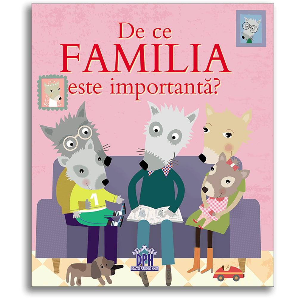 Carte De ce familia e importanta?, Editura DPH