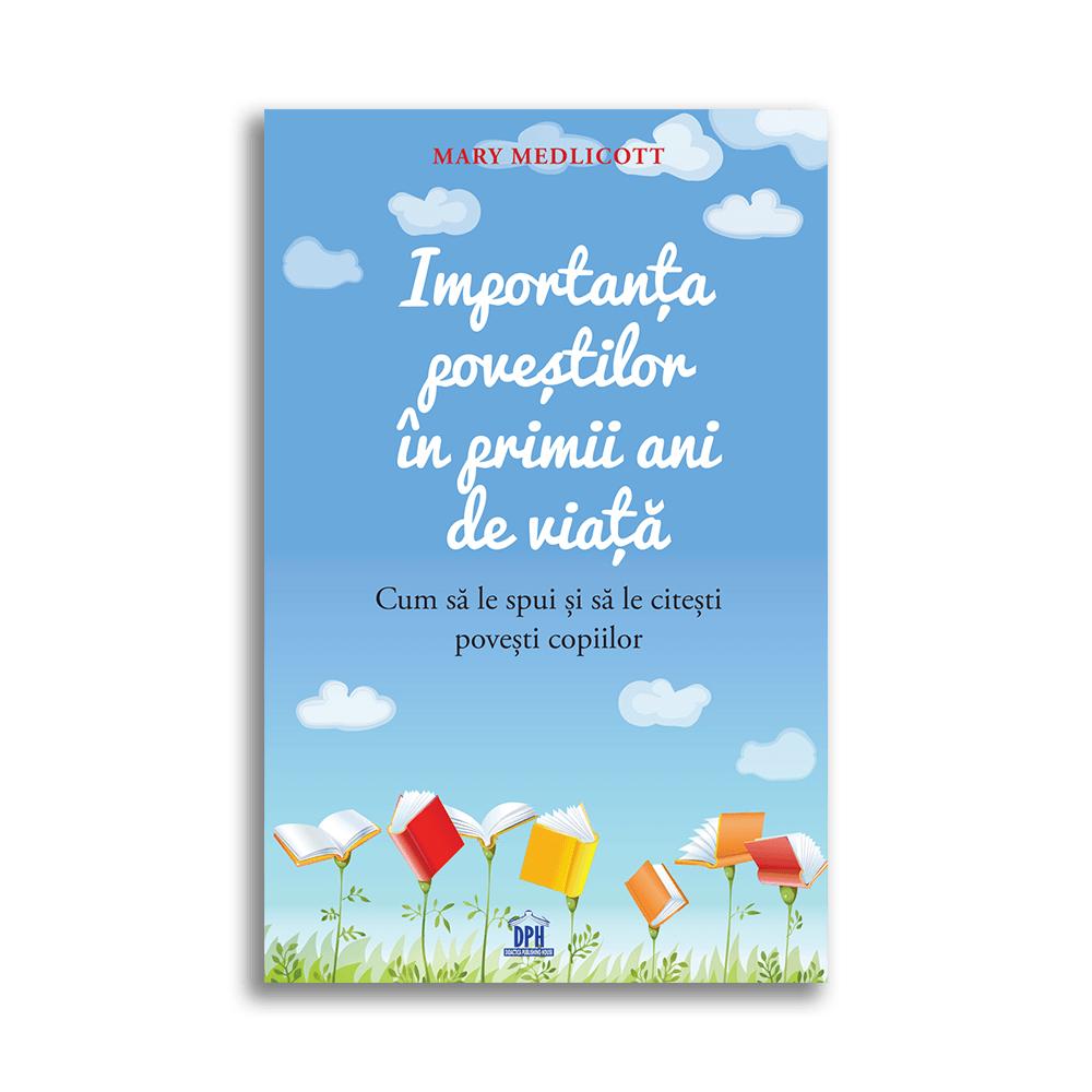 Carte Importanta povestilor in primii ani de viata: cum sa le spui si sa le citesti povesti copiilor, Editura DPH