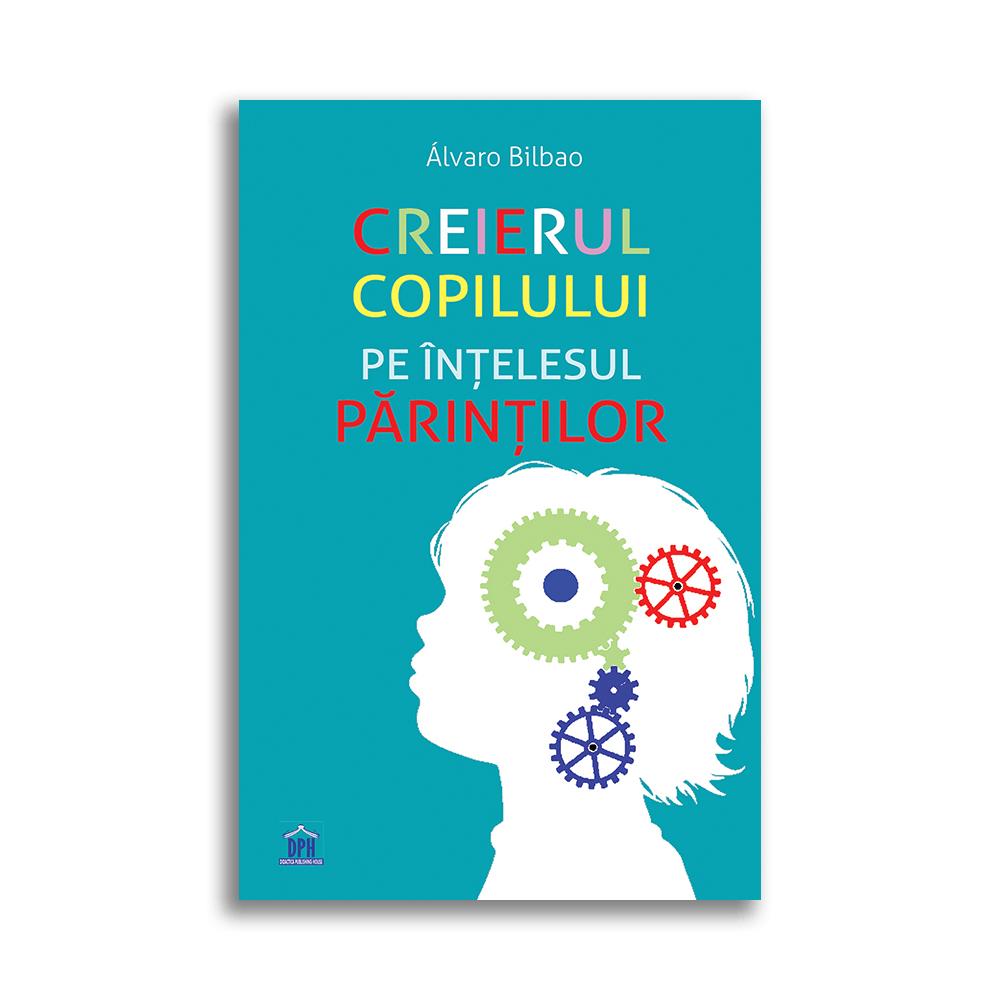 Carte Creierul copilului pe intelesul parintilor, Editura DPH imagine 2021