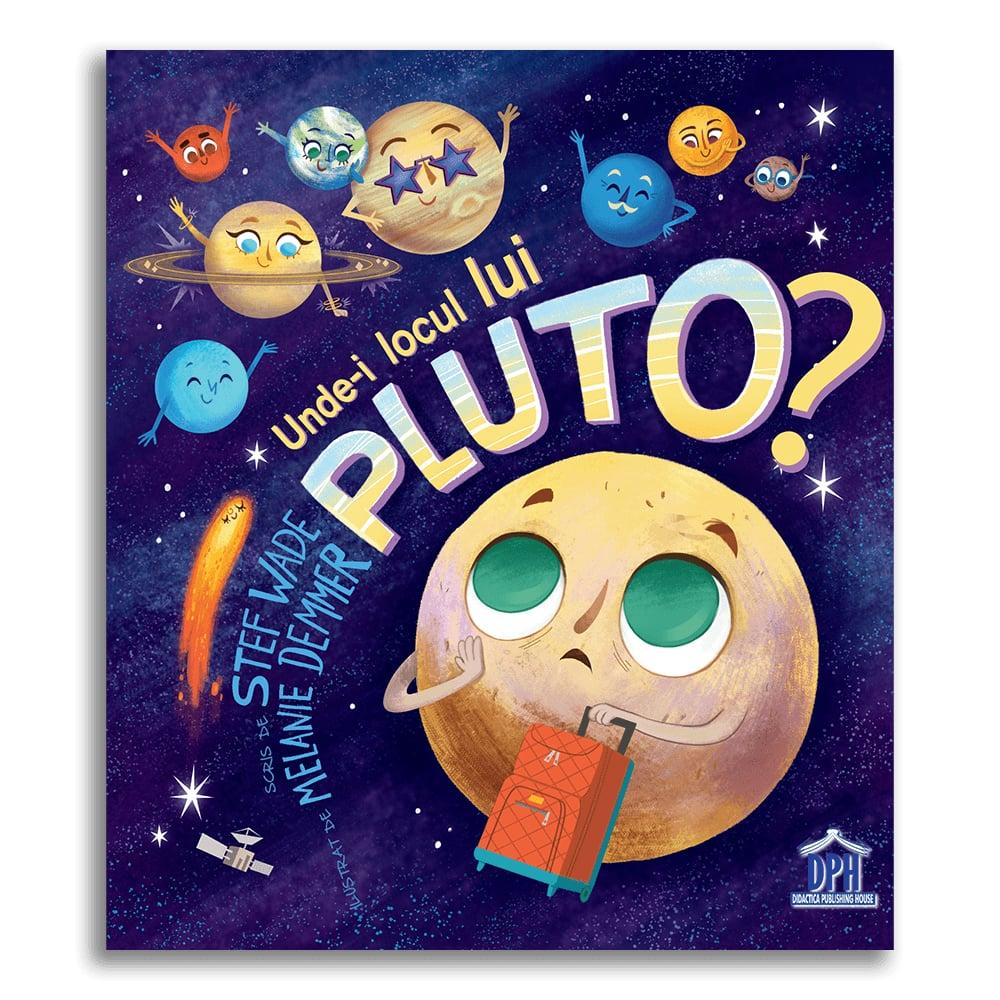 Carte Unde-i locul lui Pluto? Editura DPH