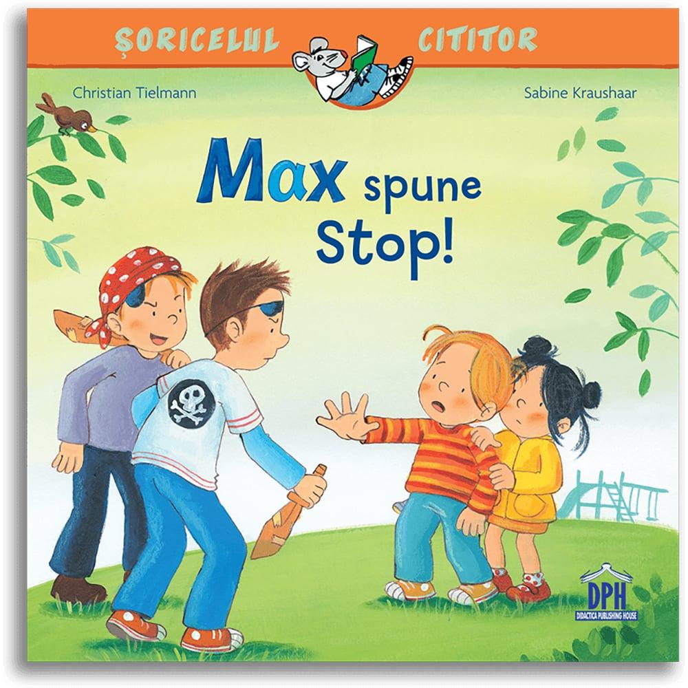 Carte Max spune stop! Editura DPH