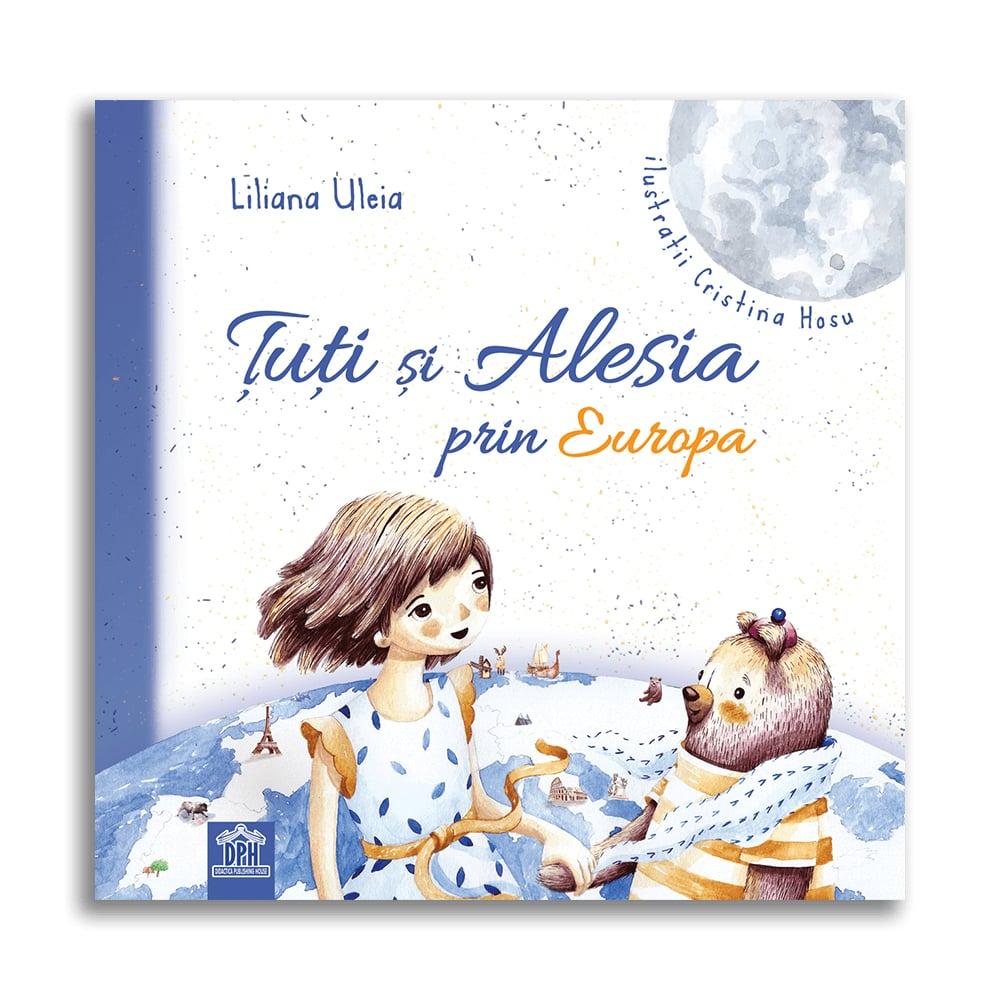 Carte Tuti si Alesia prin Europa, Editura DPH