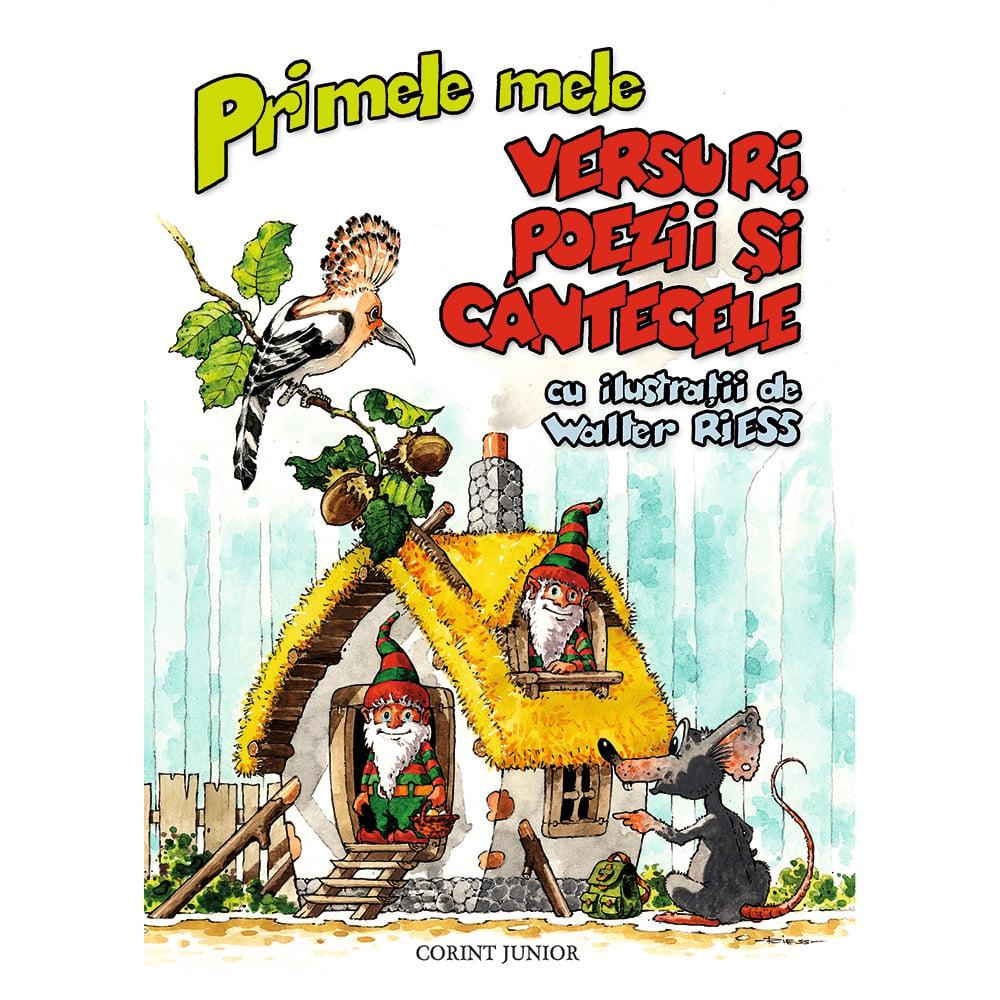 Carte Editura Corint, Primele mele versuri, Poezii si cantecele, Walter Riess