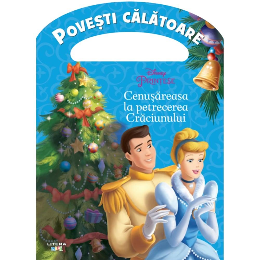 Carte Editura Litera, Disney Printese, Cenusareasa la petrecerea Craciunului