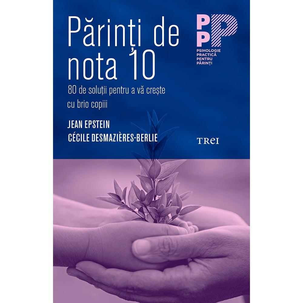 Carte Editura Trei, Parinti de nota 10, Jean Epstein imagine 2021