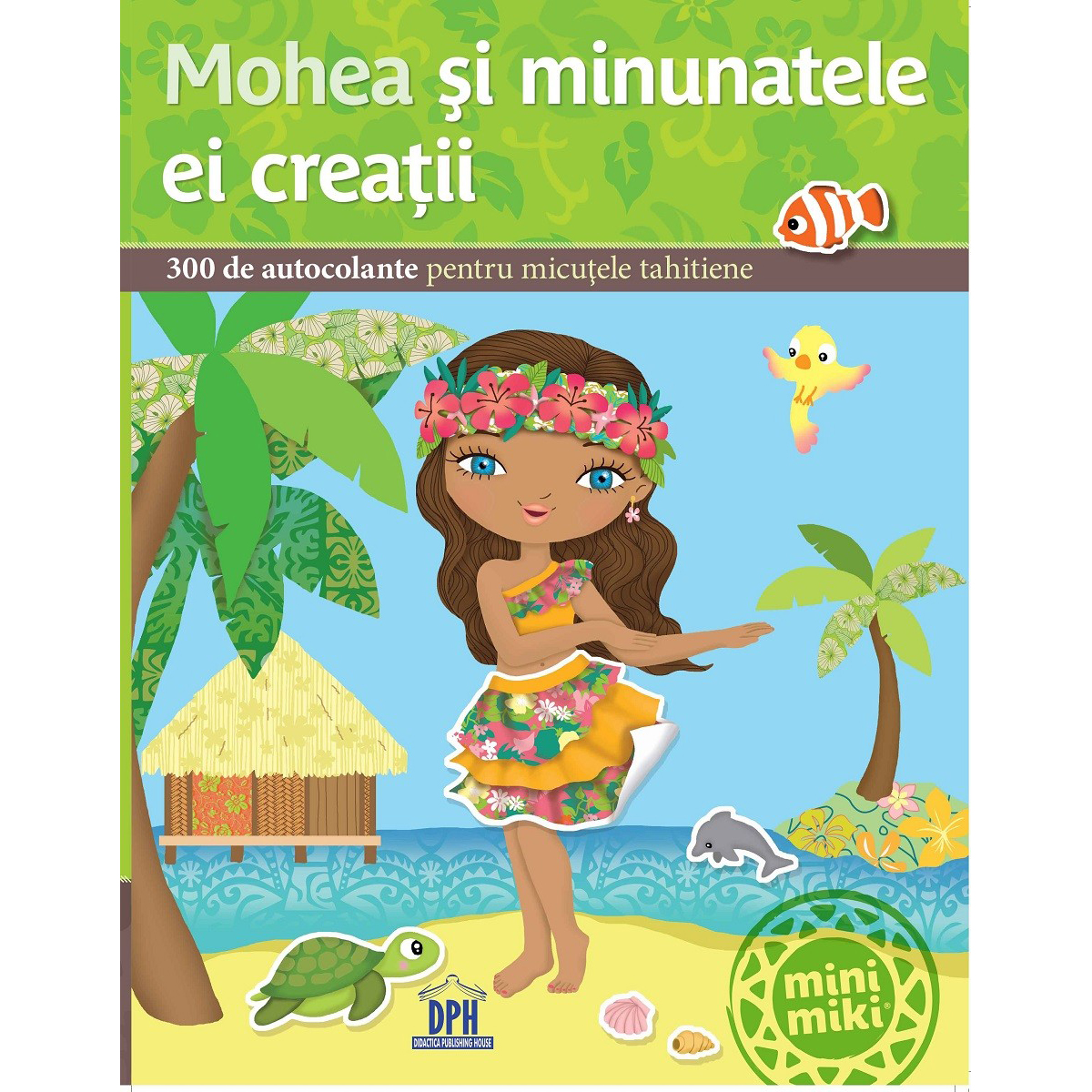 Carte Mohea si minunatele ei creatii, Editura DPH