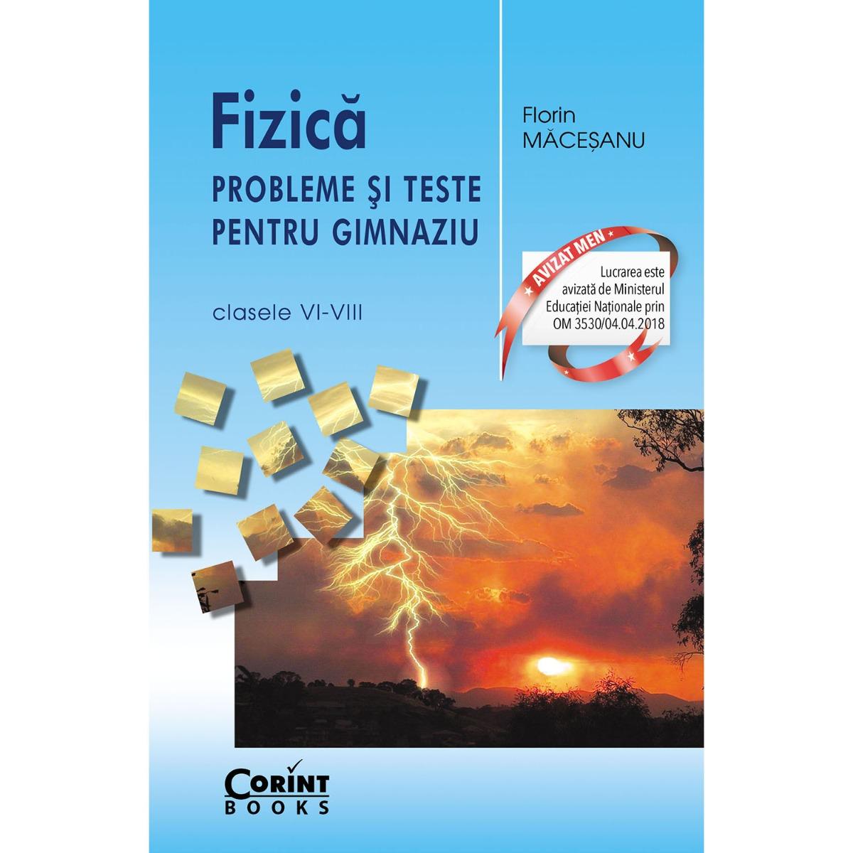 Fizica, probleme si teste, Clasele VI-VIII, 2018, Florin Macesanu