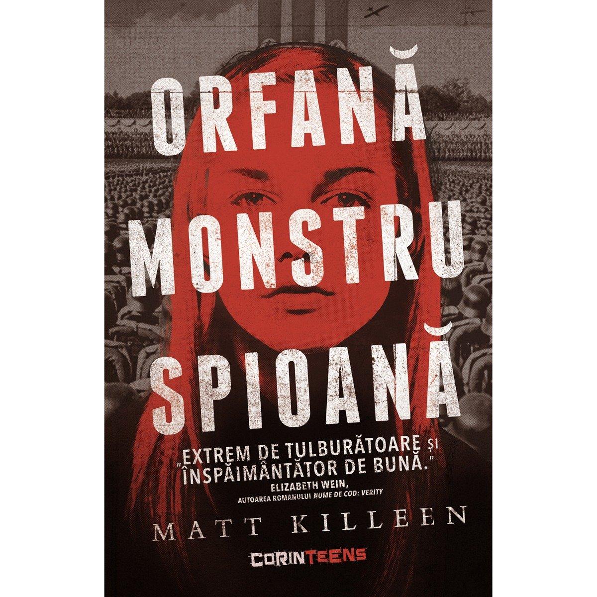 Orfana, monstru, spioana, Matt Killeen