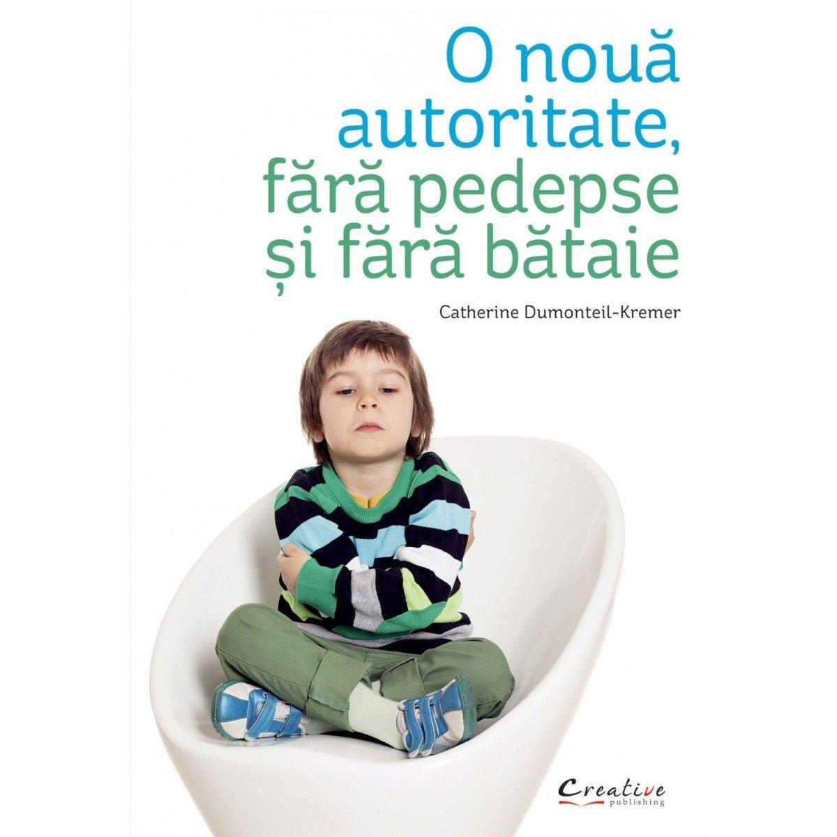 Carte O noua autoritate, fara pedepse si fara bataie, Editura DPH