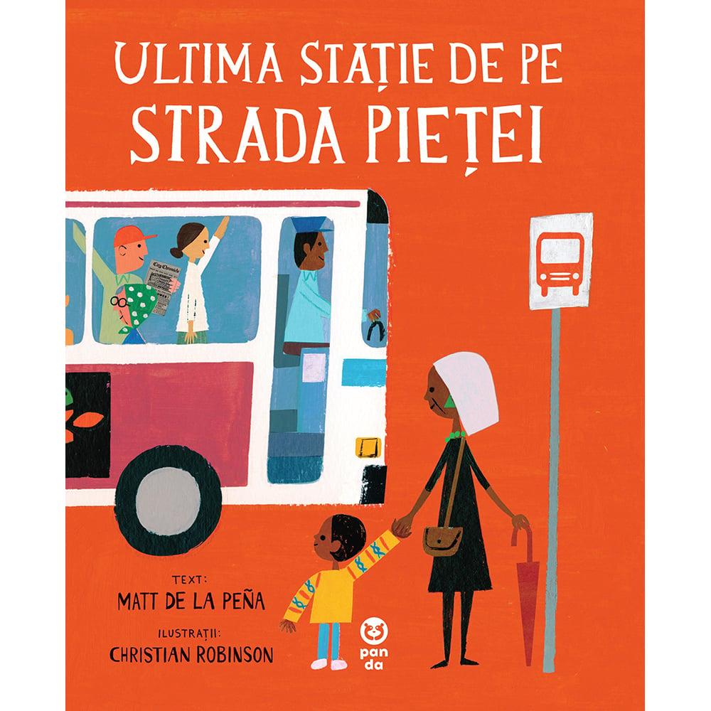 Carte Editura Pandora M, Ultima statie de pe Strada Pietei, la Pena Matt de
