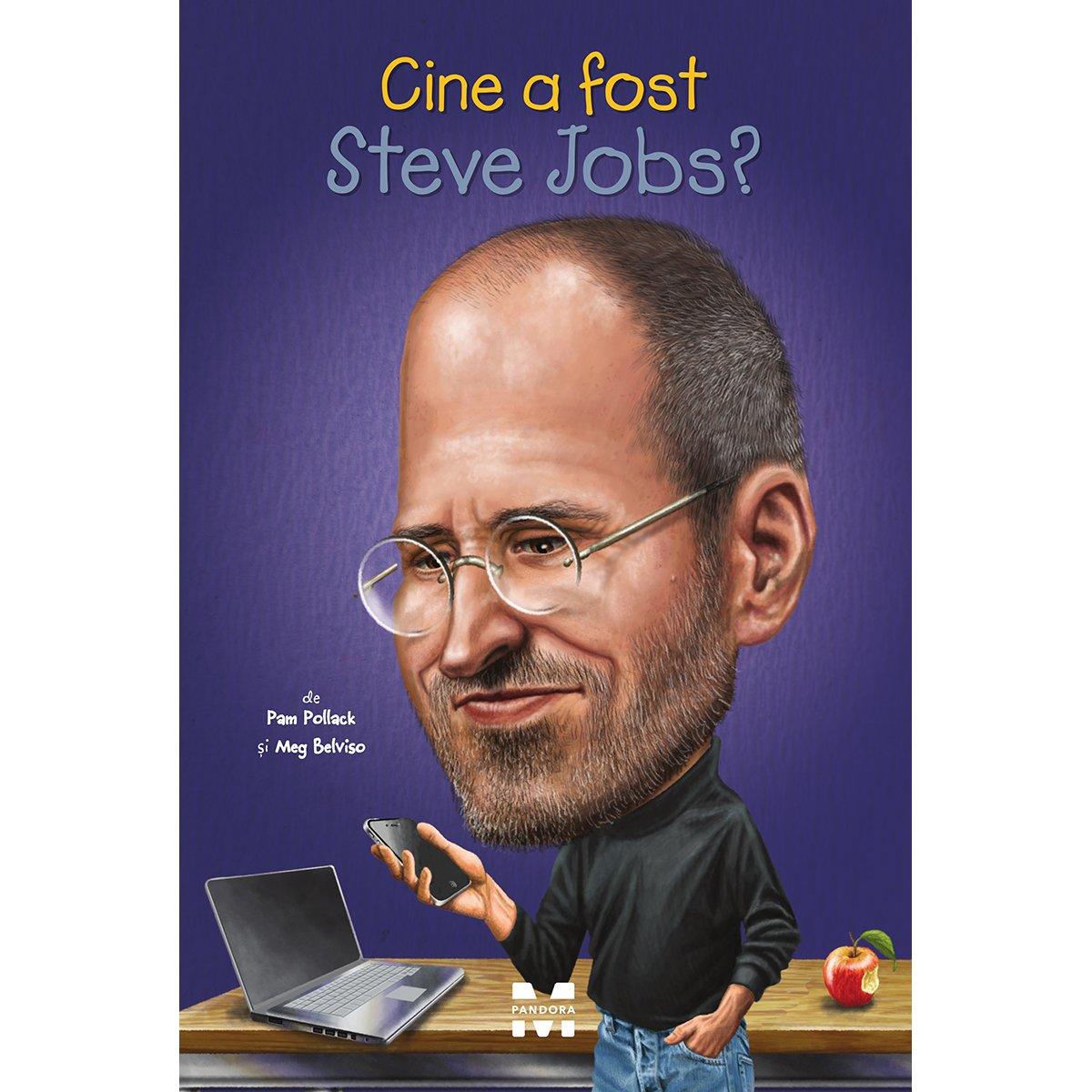 Carte Editura Pandora M, Cine a fost Steve Jobs? Pam Pollack