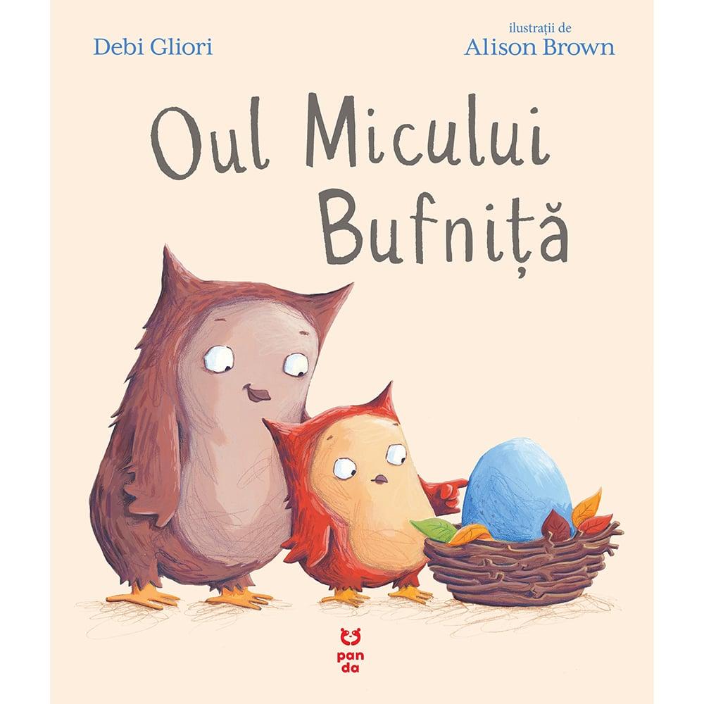 Carte Editura Pandora M, Oul Micului Bufnita, Debi Gliori