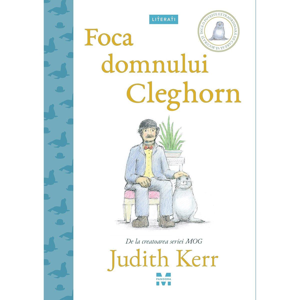 Carte Editura Pandora M, Foca domnului Cleghorn, Judith Kerr