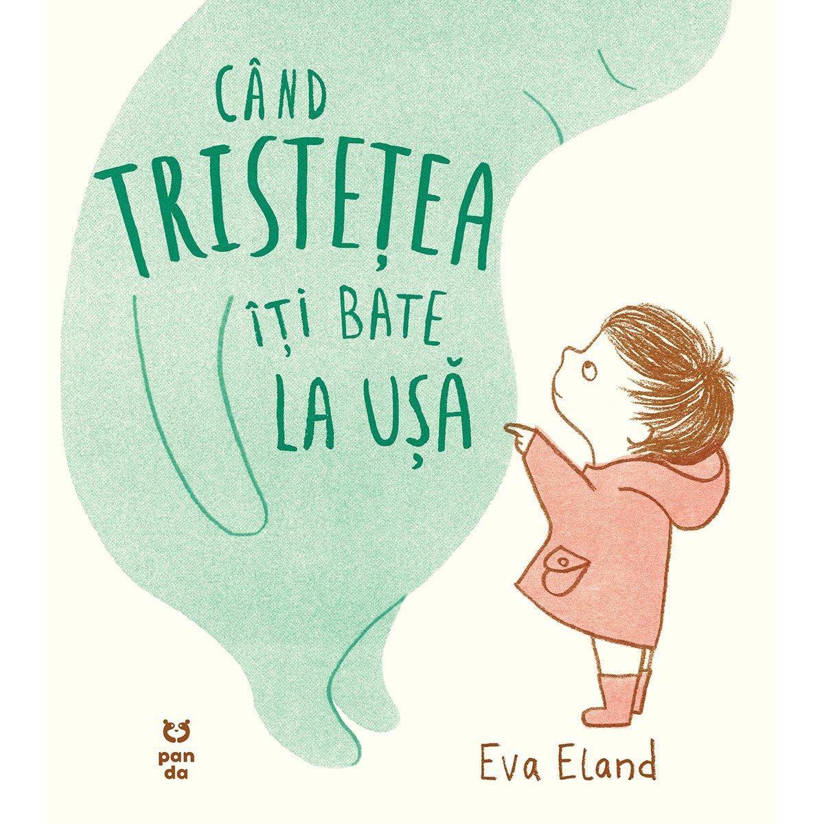 Carte Editura Pandora M, Cand tristetea iti bate la usa, Eva Eland