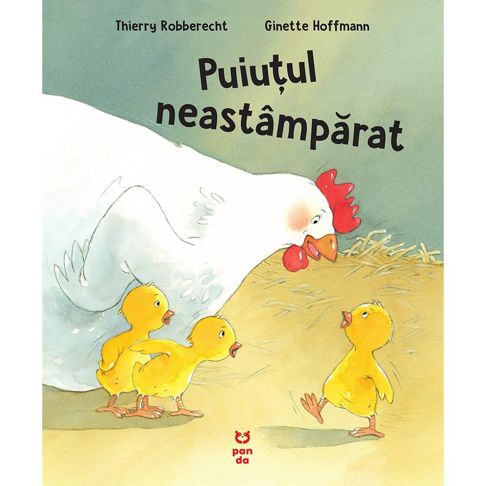 Carte Editura Pandora M, Puiutul neastamparat, Thierry Robberecht