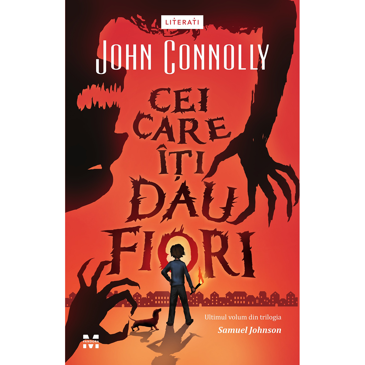 Carte Editura Pandora M, Cei care iti dau fiori (Samuel Johnson 3), John Connolly