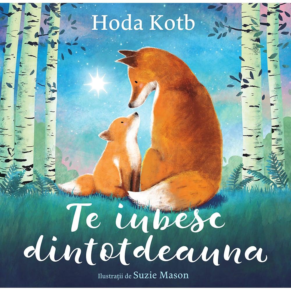 Carte Editura Pandora M, Te iubesc dintotdeauna, Hoda Kotb