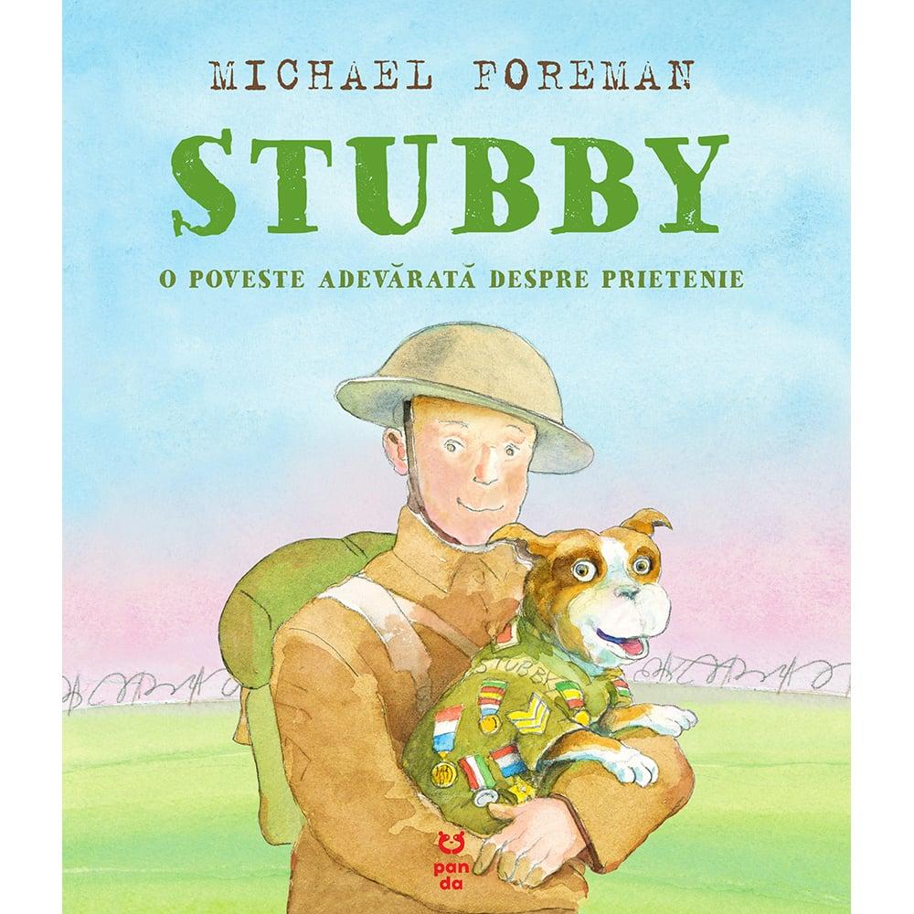 Carte Editura Pandora M, Stubby. O poveste adevarata despre prietenie, Michael Foreman