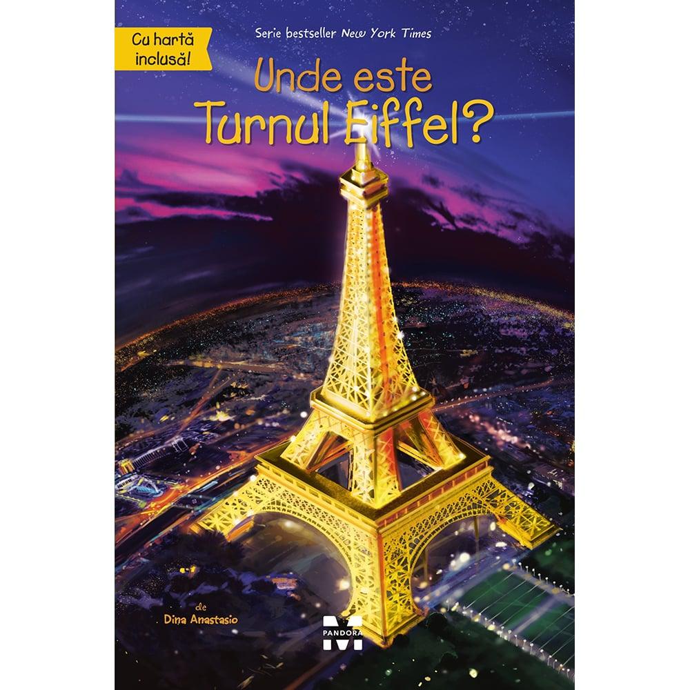 Carte Editura Pandora M, Unde este Turnul Eiffel? Dina Anastasio imagine 2021