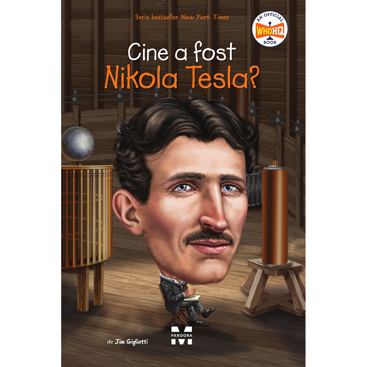 Carte Editura Pandora M, Cine a fost Nikola Tesla? Jim Gigliotti